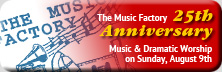 The Music Factory - Music & Dramatic Worship on Sun., Aug. 9
