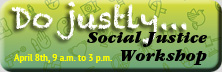banner for Social Justice Workshop, April 8th, 9 a.m. to 3 p.m.