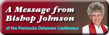 A Message from Bishop Johnson of the Peninsula-Delaware Conference